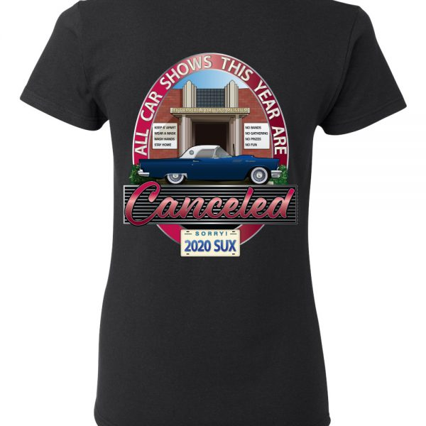 car shows canceled women's t shirt