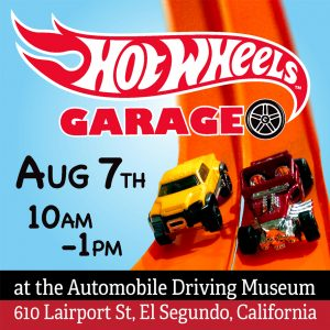 Hot Wheels Garage Show August 7
